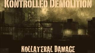 KONTROLLED DEMOLITION - Kollateral Damage