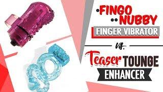The Clash of Clit Vibrators | Fingo Nubby Finger Vibrator VS. Teaser Tongue Enhancer Ring
