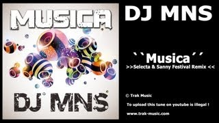 DJ MNS - Musica (Selecta & Sanny Festival Remix)