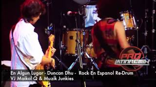 Preview En Algun Lugar   Duncan Dhu   VJ Maikol Q & Muzik Junkies   Rock En Espanol Re Drum Break In