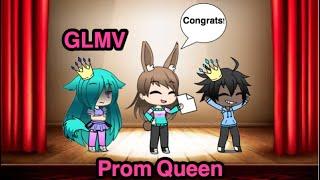 Prom Queen [GLMV]
