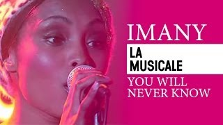 IMANY - YOU WILL NEVER KNOW (La Musicale)