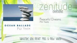 Relaxing Music Therapy - Phil Yosta - Peaceful Dreams - ZenitudeExperience
