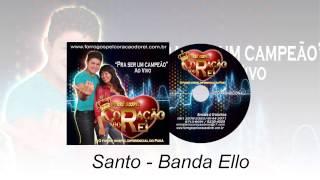 Interpretando SANTO - BANDA ELLO