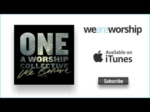 one-a-worship-collective-come-like-the-dawn-live-weareworshipmusic