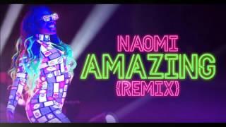 Naomi New Theme: 'Amazing' (REMIX)
