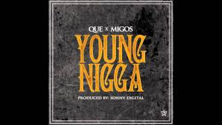 Que - Young Nigga feat. Migos (Prod. By Sonny Digital)
