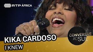 Kika Cardoso - I Knew