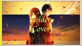 Nightcore ~ Golden(Cover)