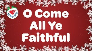 O Come All Ye Faithful with Lyrics | Christmas Songs & Carols | Children Love to Sing