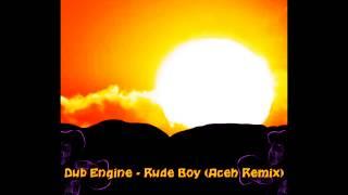 Dub Engine - Rudeboy (Aceh Remix) [Drum and Bass / Reggae]