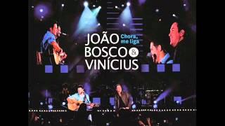 Chora Me Liga - João Bosco e Vinícius