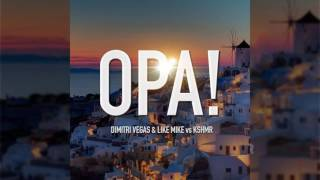 Dimitri Vegas & Like Mike vs KSHMR - OPA (Official Audio)