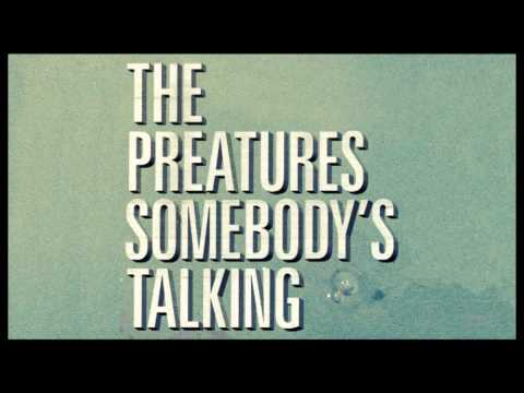 the-preatures-somebodys-talking-audio-only-the-preatures