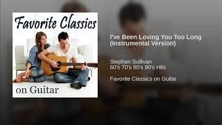 I've Been Loving You Too Long (Instrumental Version)