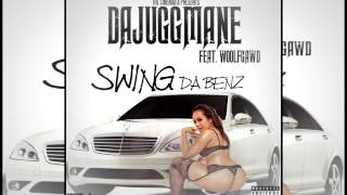 DaJuggMane - Swing Da Benz (Feat. WoolfGawd)