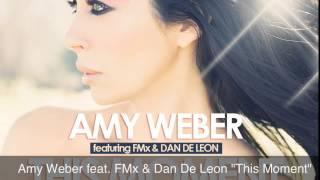 """Amy Weber feat. FMx & Dan De Leon """"This Moment"""""""