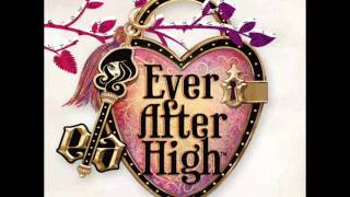 Ever After High Theme Song (Audio)