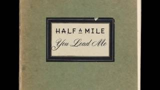 Half a Mile - You Lead Me (Official Audio)