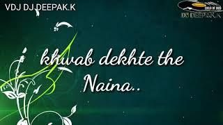 Naina| Dangal |Remix|  Aamir Khan| Arijit Singh| DJ DEEPAK.K|VDJ DJ DEEPAK.K | LYRICS VIDEO