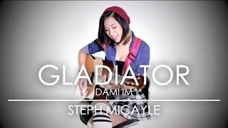 """Steph Micayle - """"Gladiator"""" Acoustic Cover 