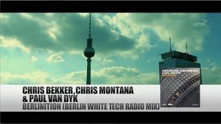 Chris Bekker, Chris Montana & Paul van Dyk - Berlinition (Berlin White Tech Mix)