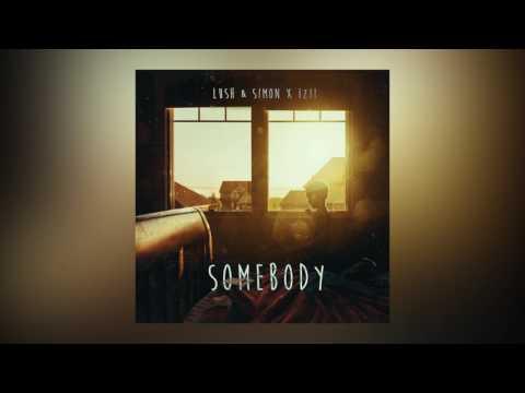 Lush & Simon x IZII - Somebody