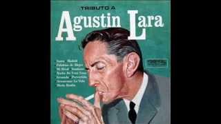 Agustin Lara - Amor de mis amores