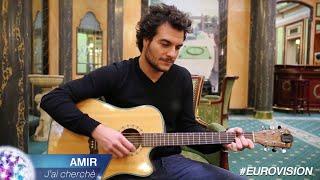 """Amir chante """"J'ai Cherché"""" en acoustique - Eurovision 2016"""