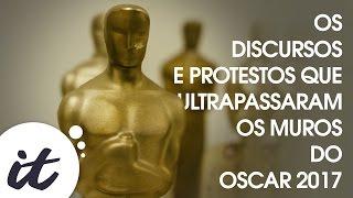 Os discursos e protestos que ultrapassaram os muros do Oscar 2017