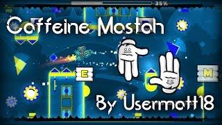 Geometry Dash - Caffeine Mastah By Usermatt18 (3 Coins)