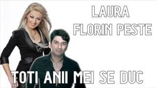 FLORIN PESTE SI LAURA - Toti Anii Mei Se Duc (AUDIO)