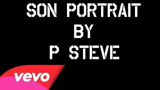 P Steve -  Son Portrait  (Official Lyrics Video)