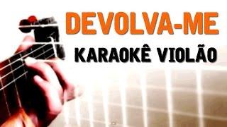 Devolva me - Adriana Calcanhoto - Karaokê com violão