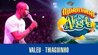 Valeu - Thiaguinho (Maratona da Alegria)