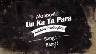 Akrapovic - Un Ka Ta Para