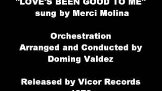Merci Molina - Love's Been Good To Me