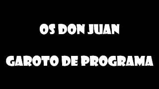 Os Don Juan - Garoto de Programa