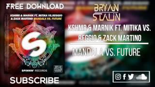 Mandala vs  Future (Bryan Stalin Mashup)