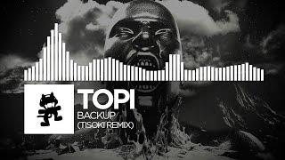 Topi - Backup (Tisoki Remix) [Monstercat FREE Release]