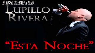 Esta Noche - Lupillo Rivera  (Estreno 2015)