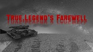 True.Legend's Farewell l LEGENDS NEVER DIE