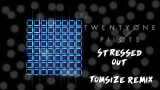 Stressed Out - Twenty One Pilots (Tomsize Remix) | Phantom Launchpad Cover + Project File