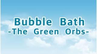 Bubble Bath - The Green Orbs (Youtube Audio Library)