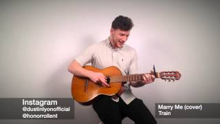 Dustin Lyon - Marry Me by Train (cover)