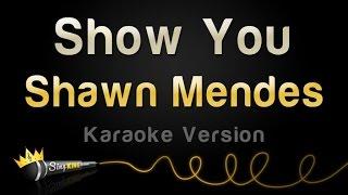 Shawn Mendes - Show You (Karaoke Version)