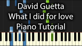 David Guetta - What I did for love Tutorial (How To Play On Piano) feat. Emelie Sande