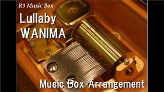 Lullaby/WANIMA [Music Box]