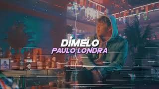 Dímelo | Paulo Londra | Letra