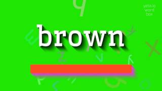 "How to say ""brown""! (High Quality Voices)"
